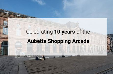 Celebrating 10 years of the Aubette Shopping Arcade